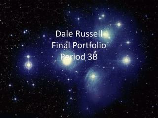 Dale Russell Final Portfolio Period 3B