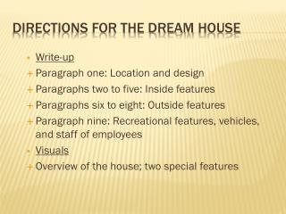 Directions for the Dream  H ouse