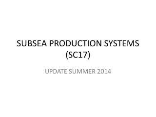 SUBSEA PRODUCTION SYSTEMS (SC17)