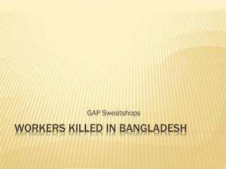 Workers killed in BANGLADESH