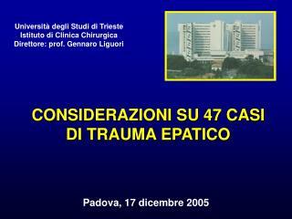CONSIDERAZIONI SU 47 CASI DI TRAUMA EPATICO
