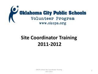 Site  Coordinator  Training 2011-2012