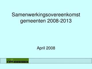 Samenwerkingsovereenkomst gemeenten 2008-2013