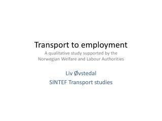 Liv Øvstedal SINTEF Transport studies