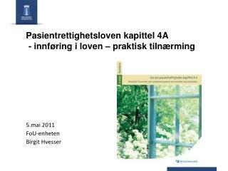 Pasientrettighetsloven kapittel 4A  - innf ring i loven   praktisk tiln rming