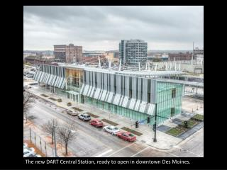 The new DART Central Station, ready to open in downtown Des Moines.