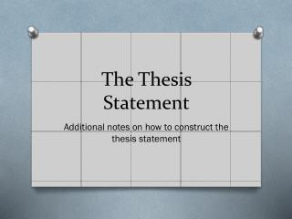 T he Thesis Statement