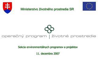 Sekcia environmentálnych programov a projektov 11. decembra 2007
