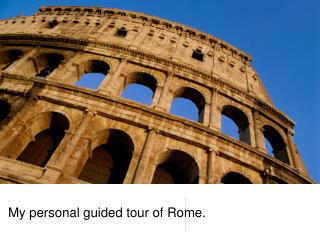 My personal guided tour of Rome.