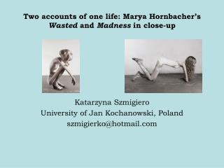 Two accounts of one life: Marya Hornbacher s Wasted and Madness in close-up