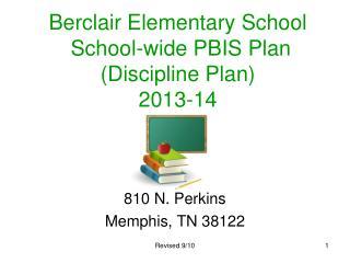 Berclair Elementary School  School-wide PBIS Plan (Discipline Plan)  2013-14