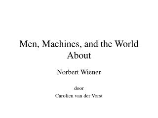 Men, Machines, and the World About