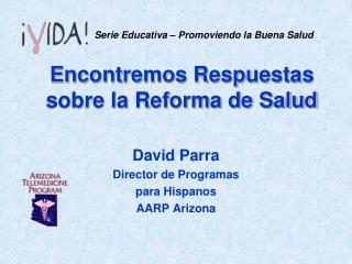 Encontremos Respuestas sobre la Reforma de Salud