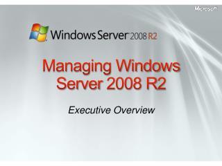 Managing Windows Server 2008 R2