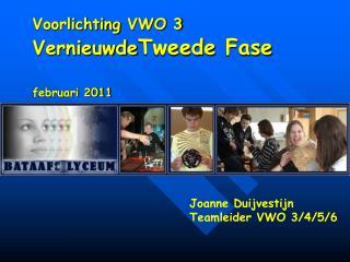 Voorlichting  VWO 3 Vernieuwde Tweede Fase februari  2011