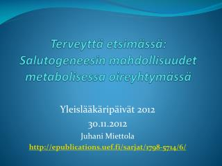 Terveyttä etsimässä:         Salutogeneesin  mahdollisuudet  metabolisessa  oireyhtymässä