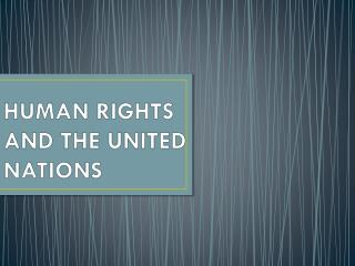 HUMAN RIGHTS AND THE UNITED NATIONS
