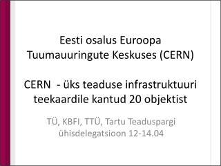 TÜ, KBFI, TTÜ, Tartu Teaduspargi ühisdelegatsioon 12-14.04
