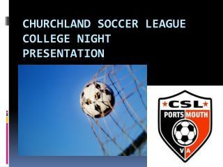 Churchland  Soccer League  College Night Presentation