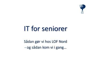 IT for seniorer