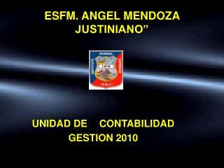 ESFM. ANGEL MENDOZA JUSTINIANO