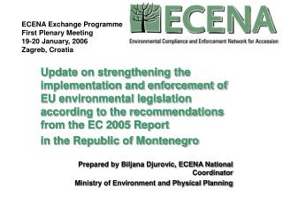 ECENA Exchange Programme First Plenary Meeting 19-20 January, 2006 Zagreb, Croatia