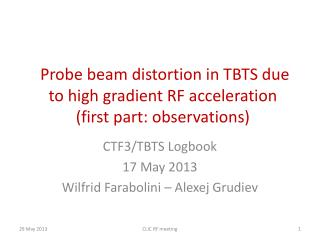 Probe beam distortion in TBTS due to high gradient RF  acceleration (first part: observations)