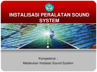 INSTALISASI PERALATAN SOUND SYSTEM