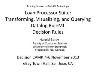 Loan  Processor  Suite: Transforming , Visualizing, and  Querying Datalog RuleML Decision  Rules