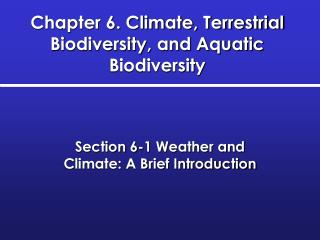 Chapter 6. Climate, Terrestrial Biodiversity, and Aquatic Biodiversity