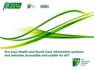 Are  your Health and Social Care information systems and websites accessible and usable for all?