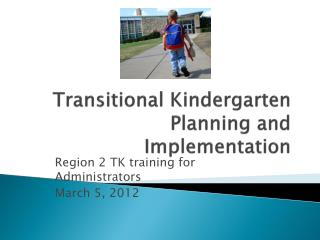 Transitional Kindergarten Planning and Implementation