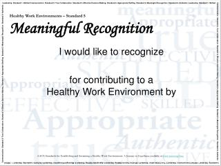 Healthy Work Environments   Standard 5 Meaningful Recognition