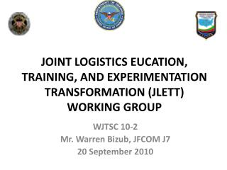 WJTSC 10-2 Mr. Warren  Bizub , JFCOM J7 20 September 2010