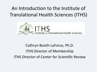 An Introduction to the Institute of Translational Health Sciences (ITHS)