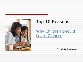 Top 10 Reasons  Why Children Should Learn Chinese