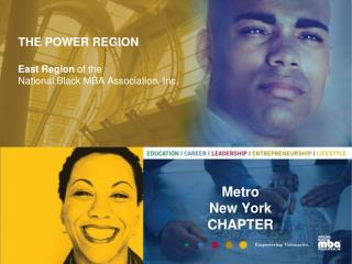 THE POWER REGION East Region  of the National Black MBA Association, Inc.