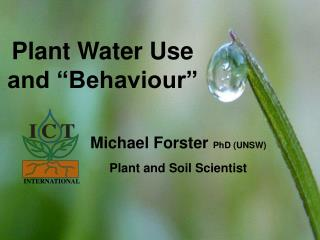 """Plant Water Use and """"Behaviour"""""""