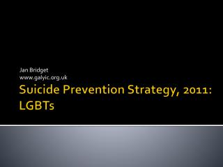 Suicide Prevention Strategy, 2011: LGBTs