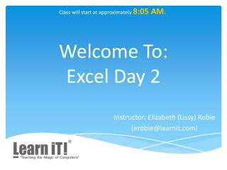 Welcome To: Excel Day 2