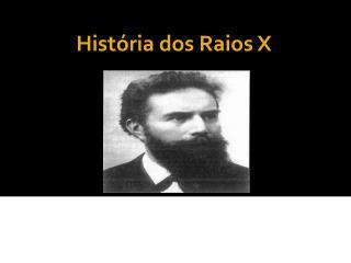 História dos Raios X