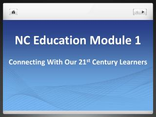 NC Education Module 1