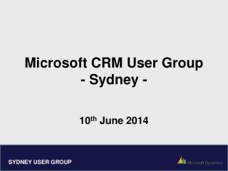 Microsoft CRM User Group - Sydney -