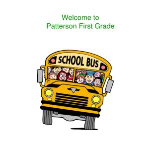 Welcome to  Patterson First Grade
