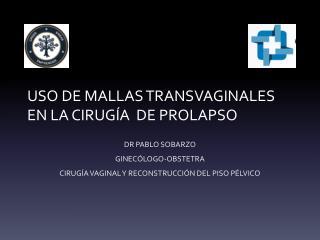 USO DE MALLAS TRANSVAGINALES EN LA CIRUGÍA  DE PROLAPSO