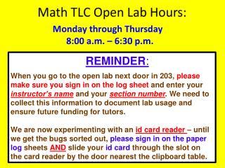 Monday through Thursday 8:00 a.m. – 6:30 p.m.