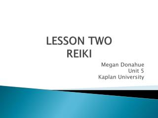 LESSON TWO  REIKI