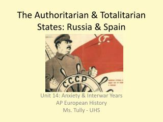 The Authoritarian & Totalitarian States: Russia & Spain
