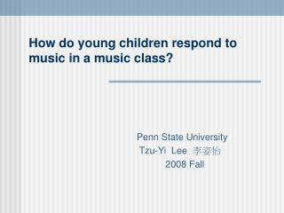 How do young children respond to music in a music class?