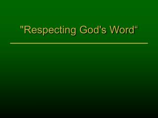 """Respecting God's Word"""